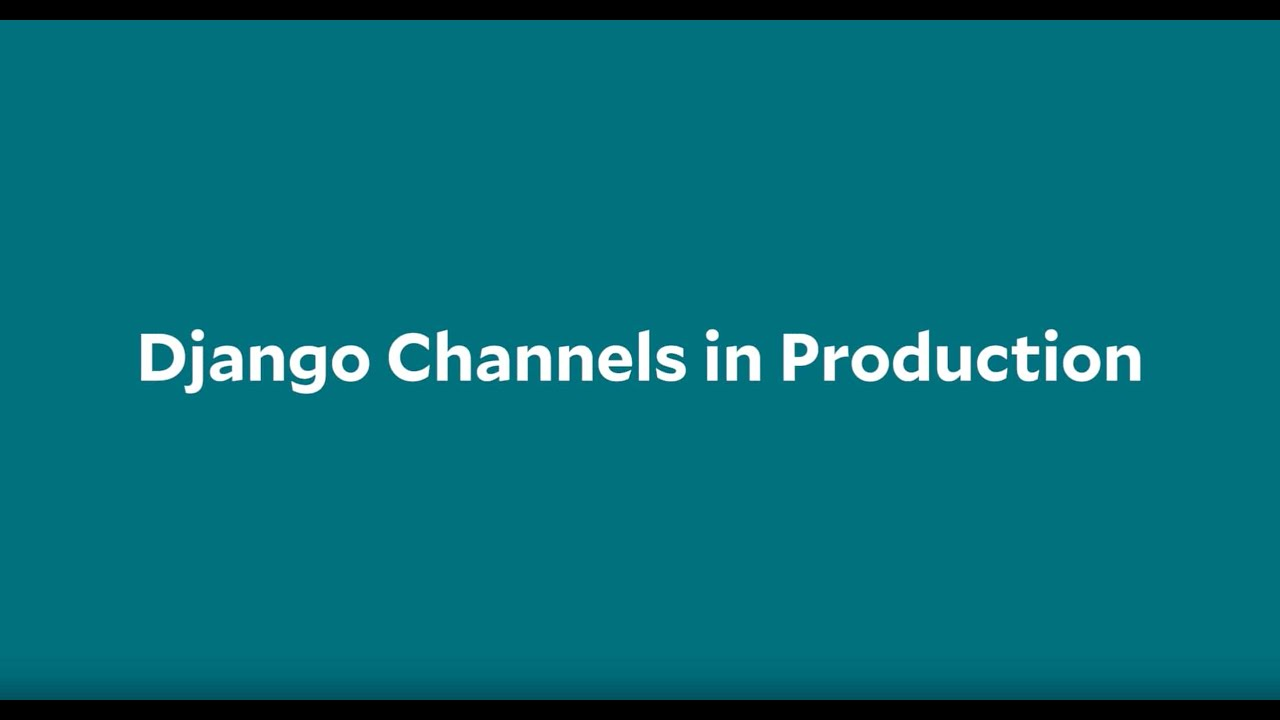 Lunch + Learn - Django Channels in Production