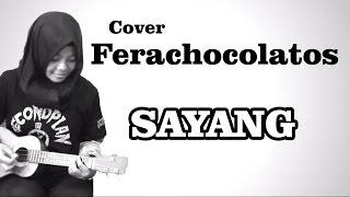 Sayang - Fera chocolatos cover (Lirik by logi)