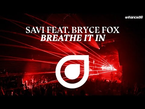 Savi feat. Bryce Fox - Breathe It In [OUT NOW]