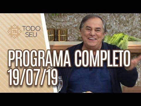 Programa Completo - Todo Seu 190719