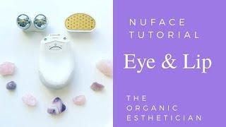 NuFace Eye & Lip Tutorial