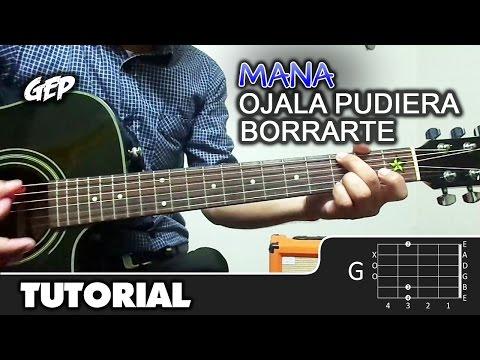 """Como tocar """"Ojala Pudiera Borrarte"""" de Mana en Guitarra Acústica - Tutorial Fácil (HD)"""