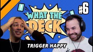 What The Deck w/ Noxious   Ep 6: Trigger Happy   MTGA