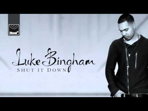 Luke Bingham - Shut It Down (Radio Edit) **OUT NOW ON iTUNES**