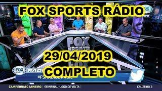 FOX SPORTS RÁDIO 29/04/2019 - FSR COMPLETO