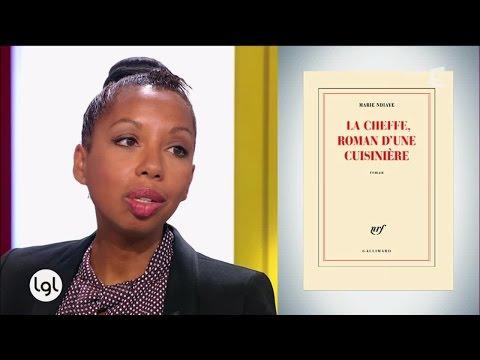 Marie N'Diaye nous parle de son dernier ouvrage «La Cheffe, roman d'une cuisinière»