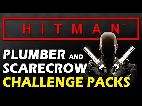 HITMAN - Plumber and Scarecrow Challenge Packs [Live Stream]