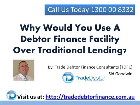 Why Would You Use A Debtor Finance Facility Over Traditional Lending?
