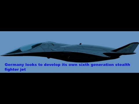 Germany looks to develop its own sixth generation stealth fighter jet