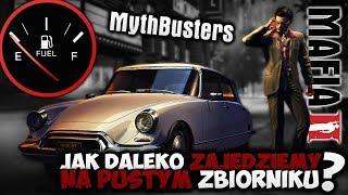 Jaki dystans przejedziemy na pustym baku - Pogromcy mitów Mafia II (#03)