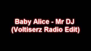 Baby Alice   Mr DJ Voltiserz Radio Edit