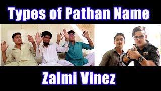 Types of Pathan name | Funny Name of Pathan | Zalmi Vinez