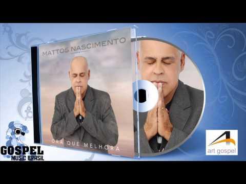 Mattos Nascimento - Ora Que Melhora (Disco Completo) [Áudio Oficial]