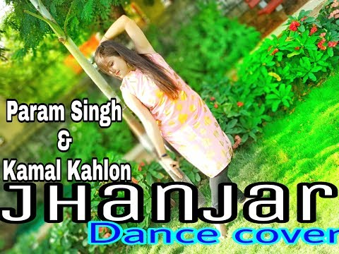 Jhanjar song dance cover | Full Video | Param Singh & Kamal Kahlon| Latest Punjabi Viral Songs