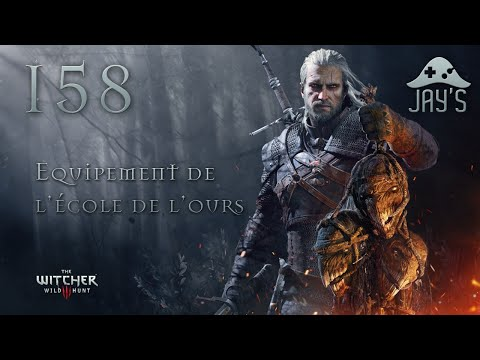 FR Let's Play The Witcher III  Equipement de l'école de l'Ours  158