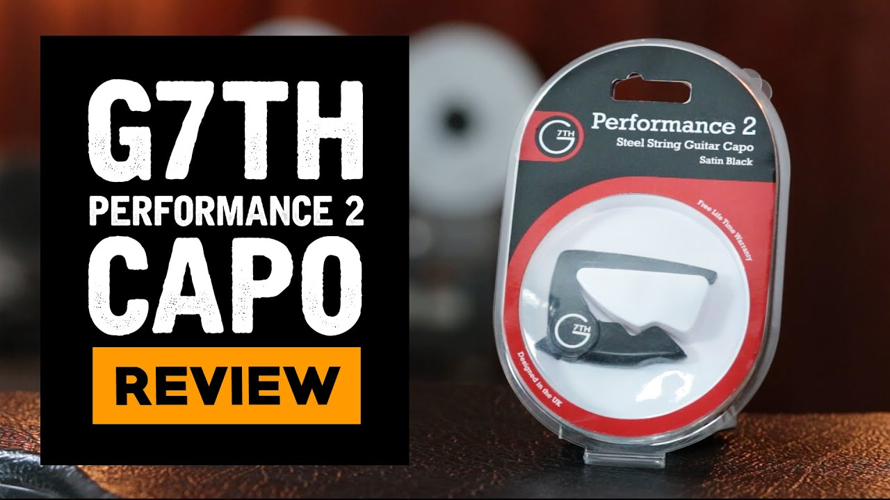 G7th Performance 2 Capo Detailed Review Youtube