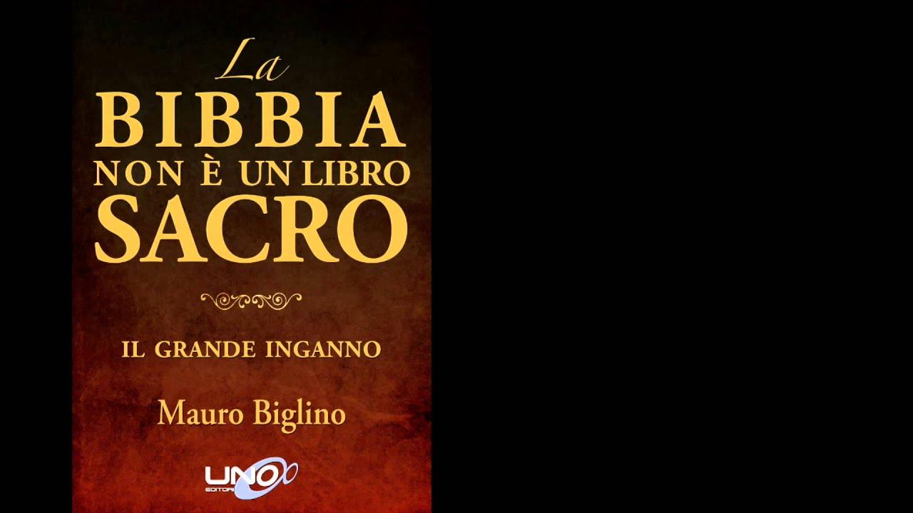Risultati immagini per MAURO BIGLINO - La Bibbia non è un Libro Sacro