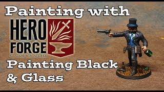 Painting Heroforge 3: Highlighting Black & Painting Glass