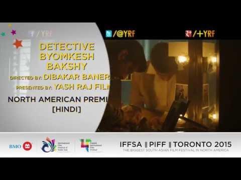 BMO IFFSA | PIFF  | Toronto 2015 | DETECTIVE BYOMKESH BAKSHY | PREMIERE