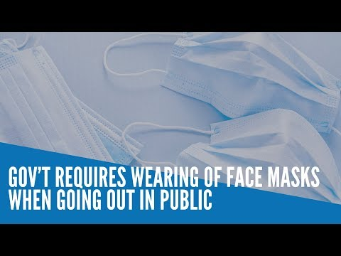 gov't-requires-wearing-of-face-masks-when-going-out-in-public