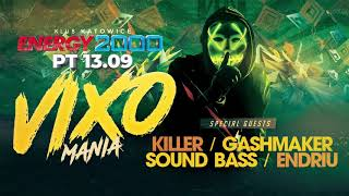 VIXOMANIA/ KILLER & GASHMAKER & SOUND BASS & ENDRIU/ ENERGY 2000 KATOWICE MIX 13.09.19