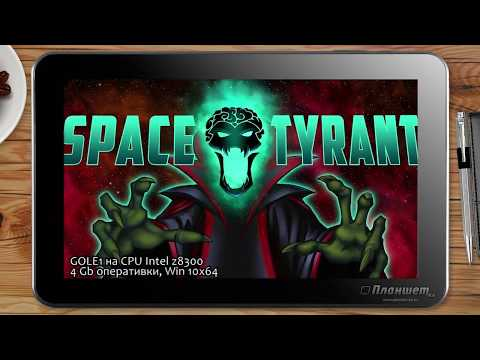 Space Tyrant (2017) / TabletPC GOLE1 game testing Intel z8300