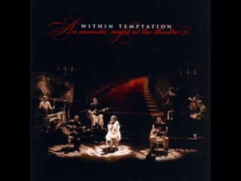 Within Temptation - An Acoustic Night At The Theatre (Full Album)