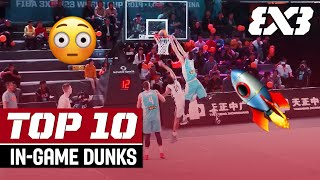 Top 10 In-Game Dunks - 2019! | FIBA 3x3