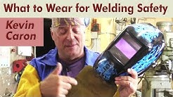 How to Dress for Welding Safety - Kevin Caron