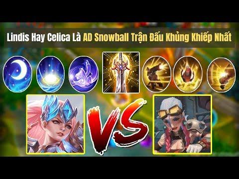 Liên Quân Mobile: Lindis Hay Celica Là AD Snowball Trận Đấu Khủng Khiếp Nhất