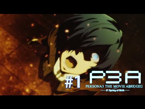 PERSONA 3: ABRIDGED - Episode 1 (Pilot)