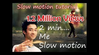 Slow motion tutorial only  2 minutes in hindi Rahgav jual slow motion 2017 easy