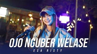 ESA RISTY - OJO NGUBER WELASE ( Official Music Video )