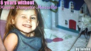 6 years without Haylee Danyelle Mazzella..♥