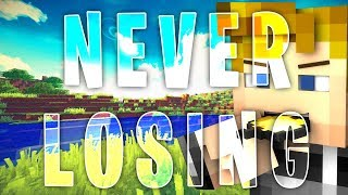 I WILL NEVER LOSE A GAME.. (Minecraft)