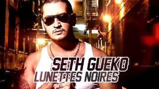 Seth Gueko | Lunettes Noires | Album : Michto