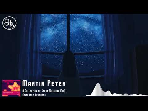 Martin Peter - A Collection of Stars (Original Mix) [Emergent Textures]