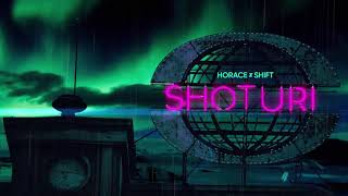 Horace X Shift - Shoturi | Official Audio