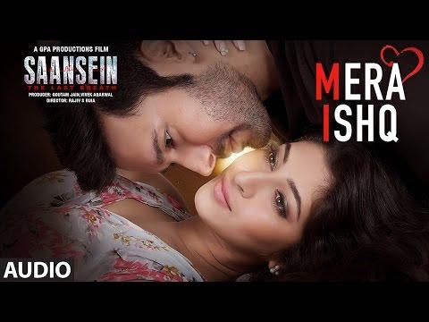 Mera Ishq Full Audio Song | SAANSEIN | Arijit Singh | Rajneesh Duggal, Sonarika Bhadoria