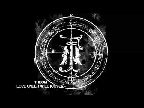 Fields Of Nephilim (cover)-Love Under Will