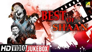Best of Shaan | Golden Voice Of India | Bengali Movie Video Songs Jukebox