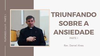Triunfando sobre a Ansiedade - parte I - Culto Matinal