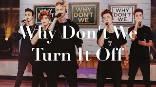 Turn It Off (lyrics) - Why Don't We