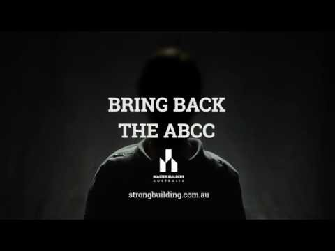 Stop Building Union Bullies - Bring Back The ABCC