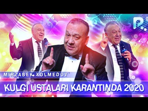 Mirzabek Xolmedov - Kulgi Ustalari Karantinda (2020)