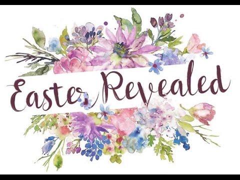 Easter Revealed 2017