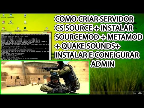 Como Criar Servidor Counter-Strike: Source (SteamCMD-GUI) SOURCEMOD + METAMOD + ADD ADMIN