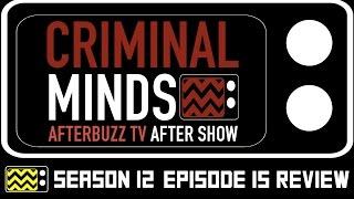 Criminal Minds Season 12 Episode 15 Review & After Show | AfterBuzz TV