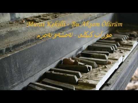 Murat Kekilli - Bu Akşam Ölürüm (Kurdish Subtitle) ژێرنووسی کوردی