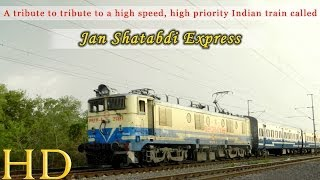 250TH UPLOAD TRIBUTE TO A HIGH SPEED, HIGH PRIORITY INDIAN TRAIN CALLED JAN SHATBDI EXPRESS